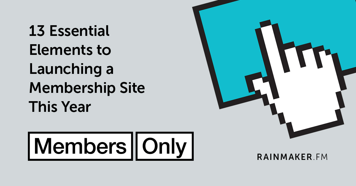 13 Essential Elements to Launching a Membership Site This Year