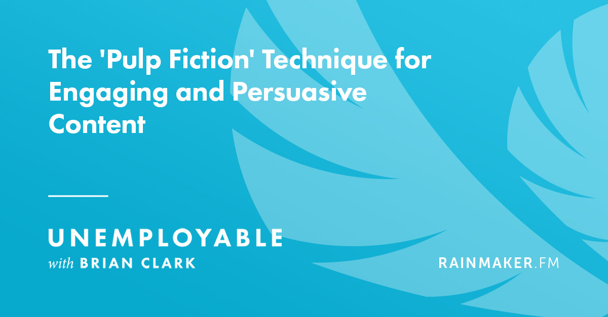 The 'Pulp Fiction' Technique for Engaging and Persuasive Content