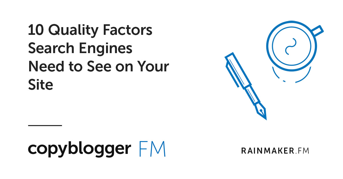 10 Quality Factors Search Engines Need to See on Your Site