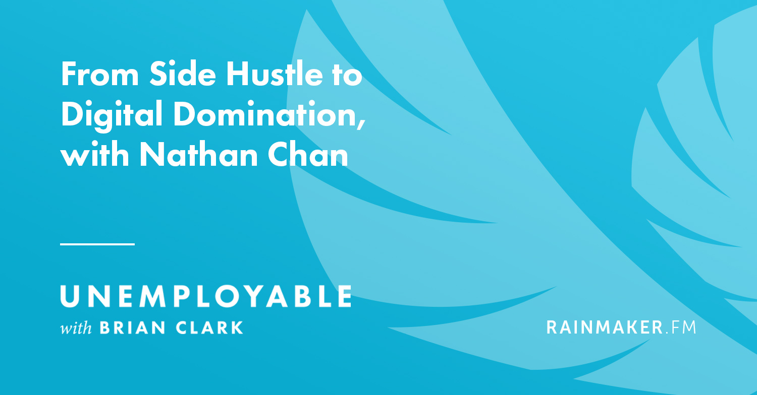 From Side Hustle to Digital Domination, with Nathan Chan