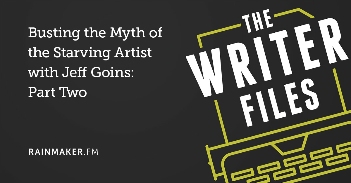 Busting the Myth of the Starving Artist with Jeff Goins: Part Two