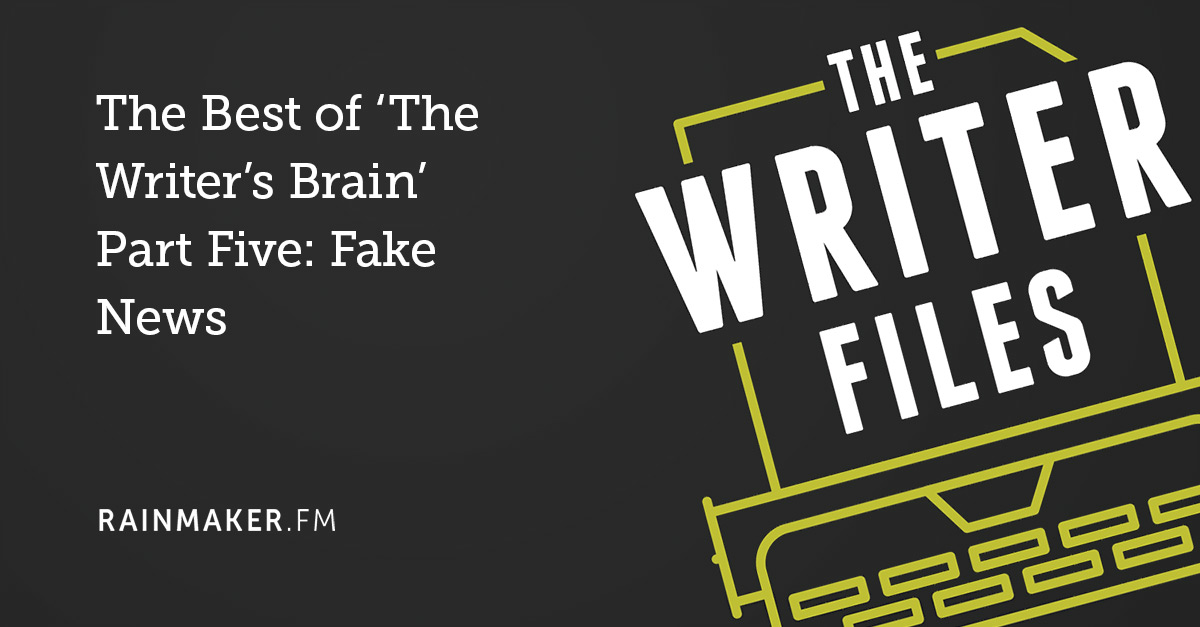 The Best of 'The Writer's Brain' Part Five: Fake News