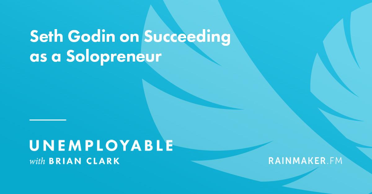 Seth Godin on Succeeding as a Solopreneur