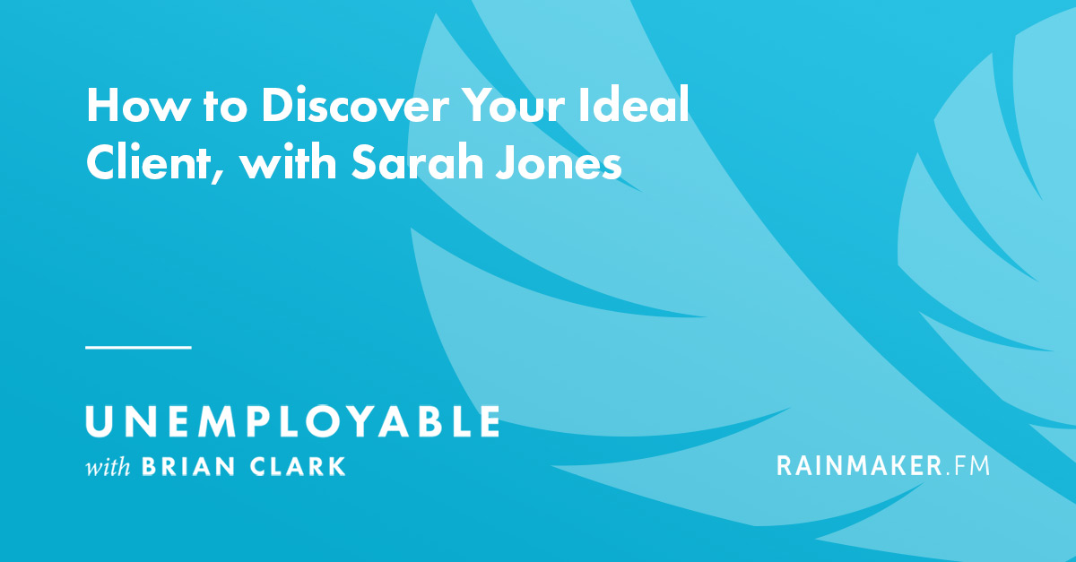 How to Discover Your Ideal Client, with Sarah Jones