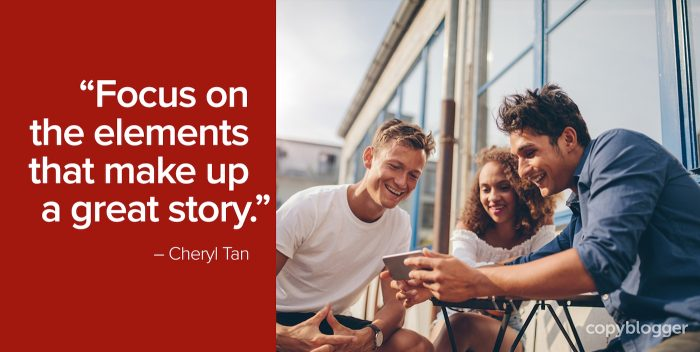 """Focus on the elements that make up a great story."" – Cheryl Tan"