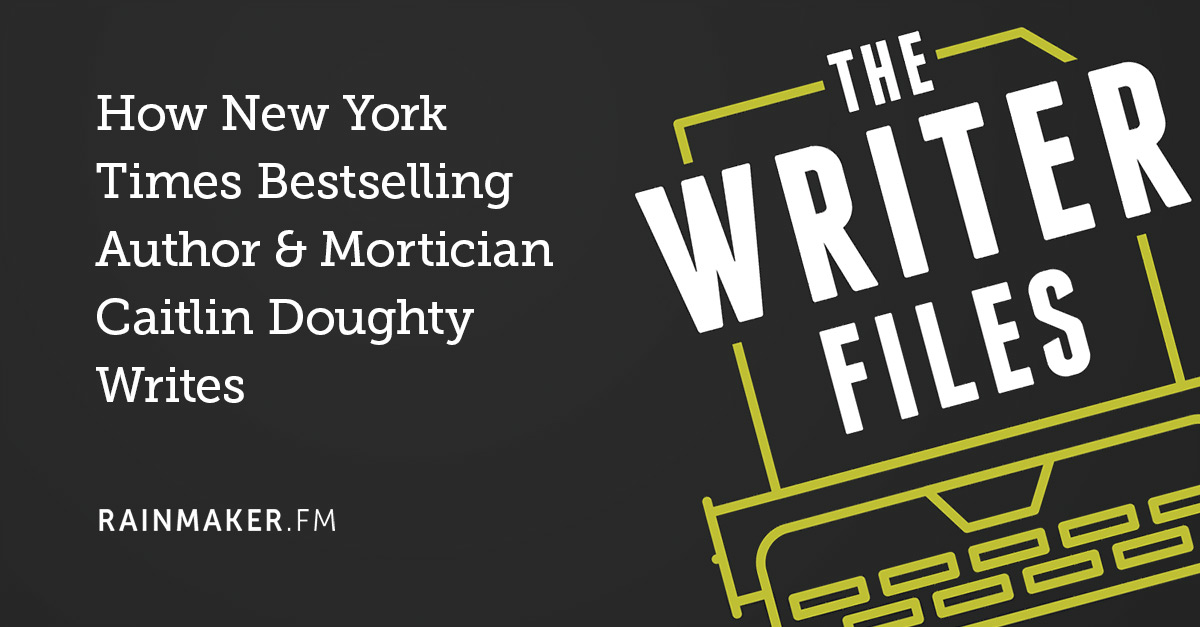 How New York Times Bestselling Author & Mortician Caitlin Doughty Writes