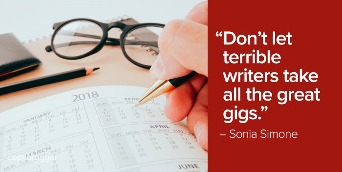 """Don't let terrible writers take all the great gigs."" – Sonia Simone"