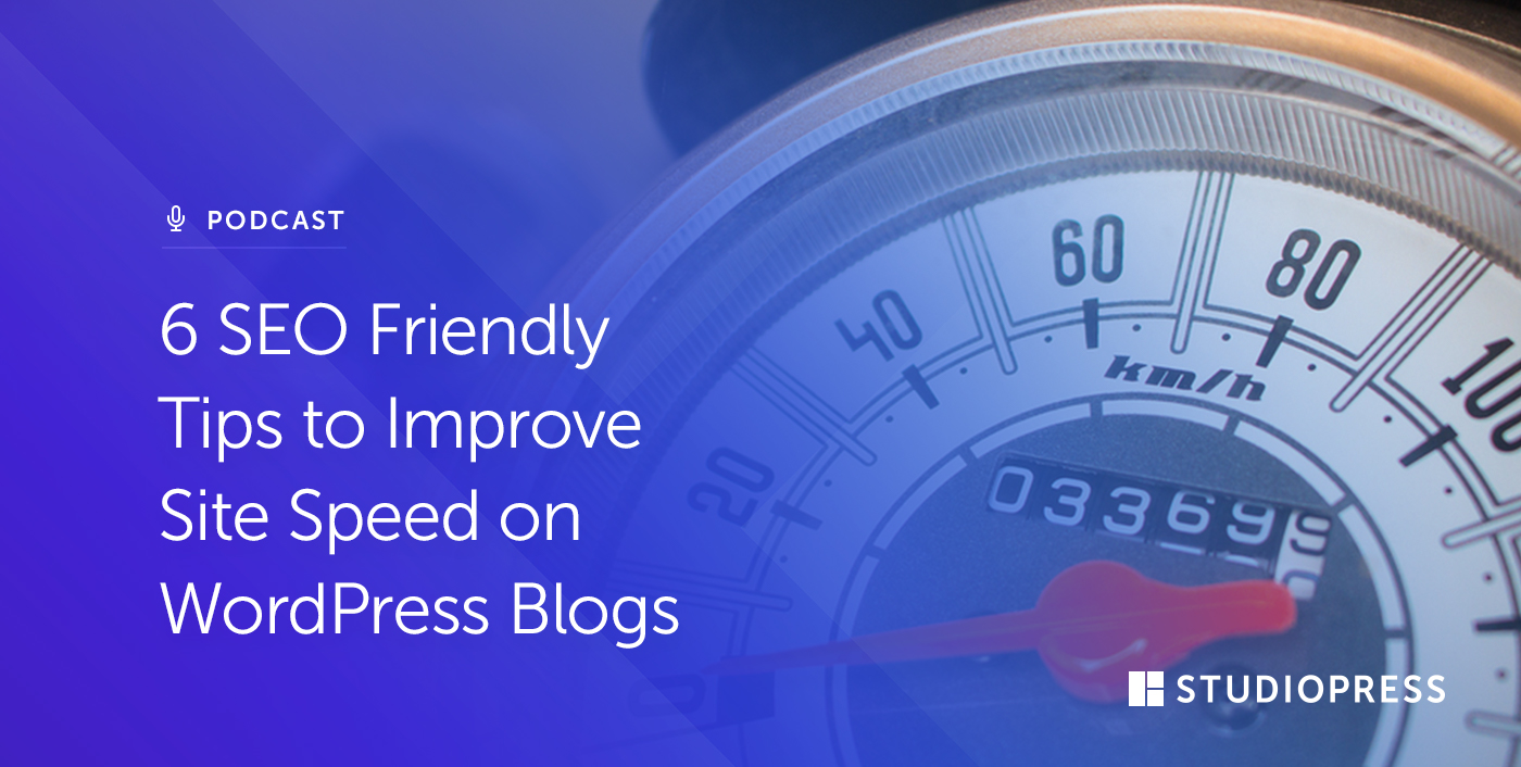 6 SEO Friendly Tips to Improve Site Speed on WordPress Blogs