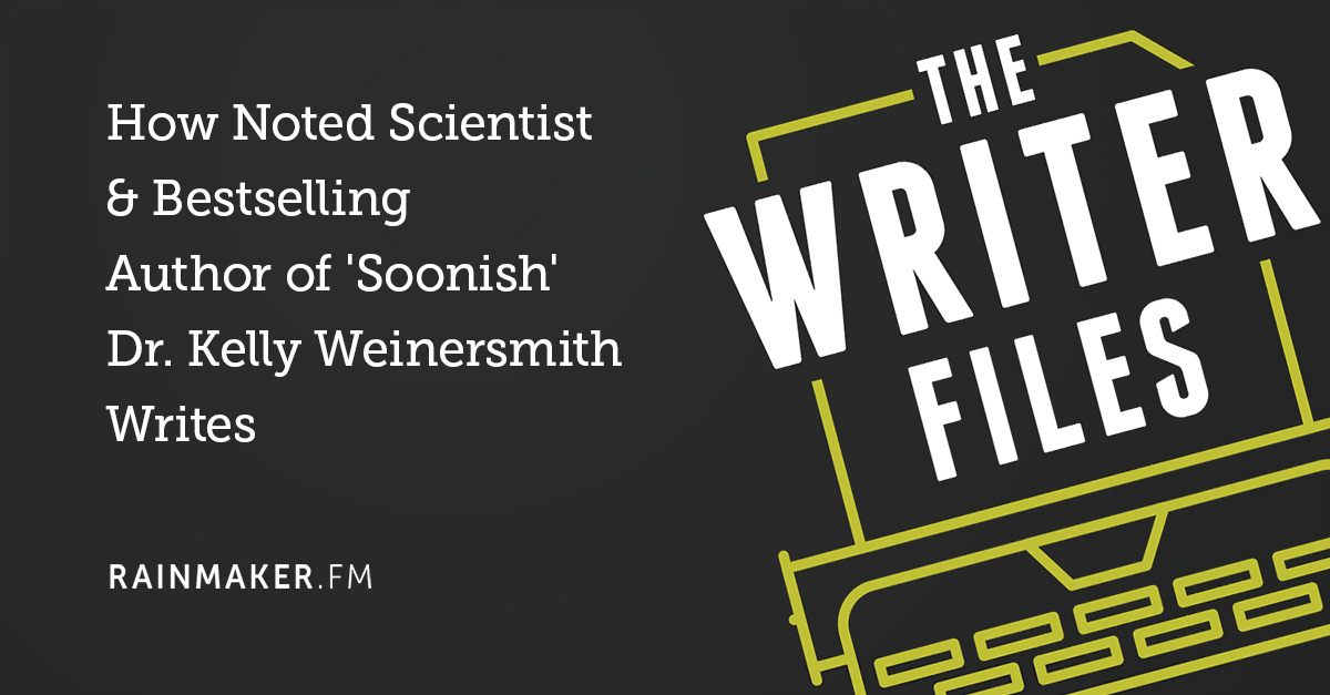 How Noted Scientist & Bestselling Author of 'Soonish' Dr. Kelly Weinersmith Writes