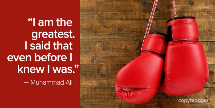 """I am the greatest. I said that even before I knew I was."" – Muhammad Ali"