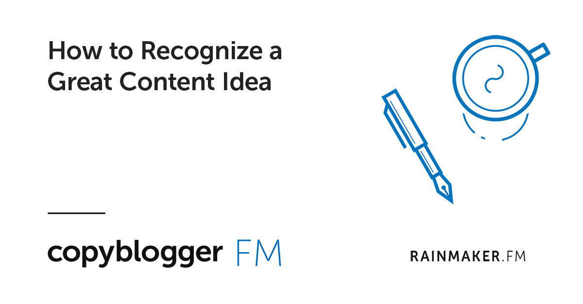 How to Recognize a Great Content Idea