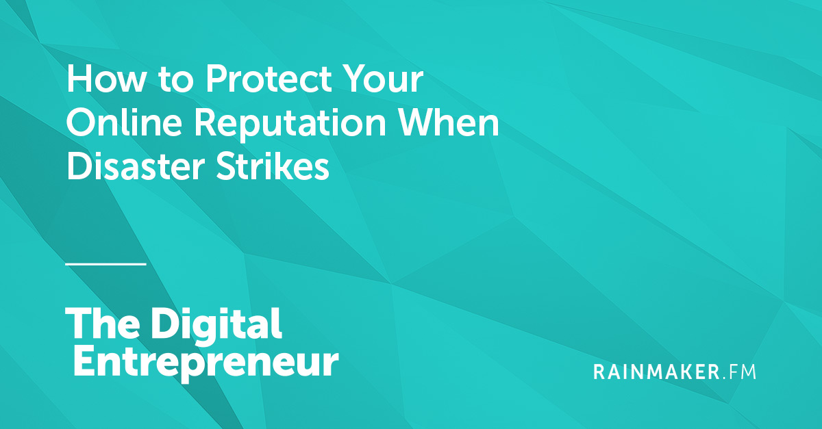 How to Protect Your Online Reputation When Disaster Strikes