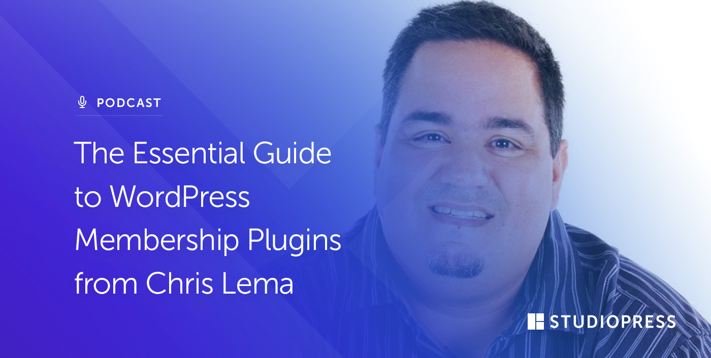 The Essential Guide to WordPress Membership Plugins from Chris Lema