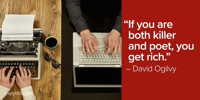 """If you are both killer and poet, you get rich."" – David Ogilvy"