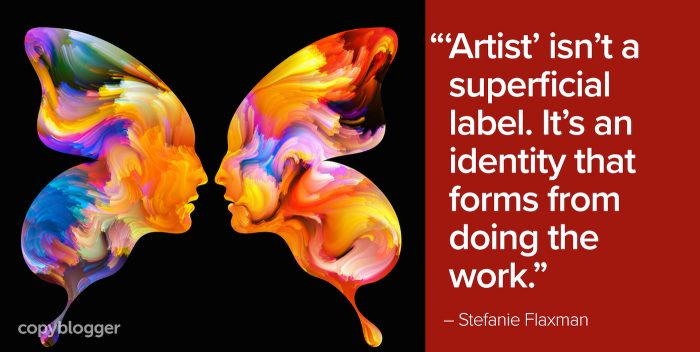 """'Artist' isn't a superficial label. It's an identity that forms from doing the work."" – Stefanie Flaxman"