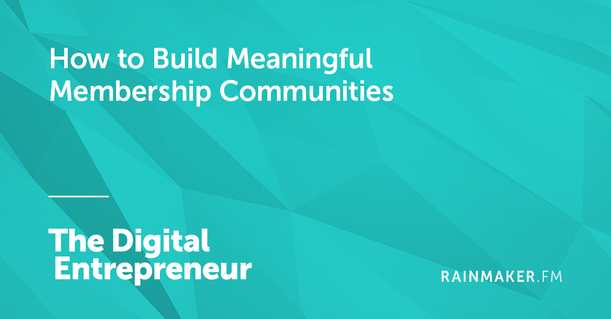 How to Build Meaningful Membership Communities