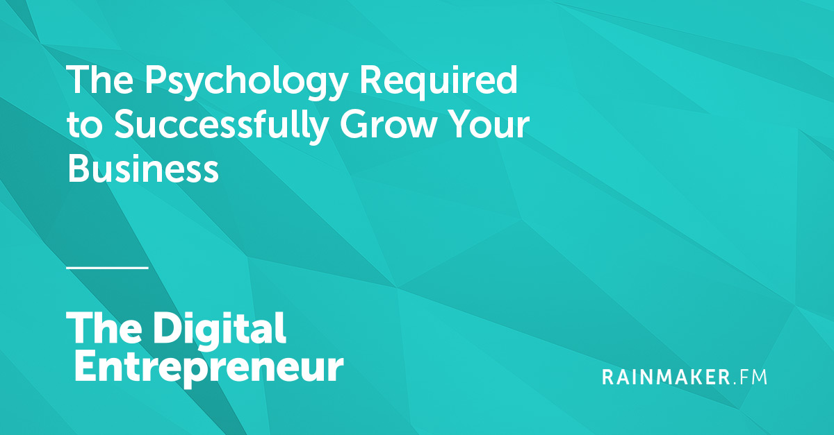 The Psychology Required to Successfully Grow Your Business
