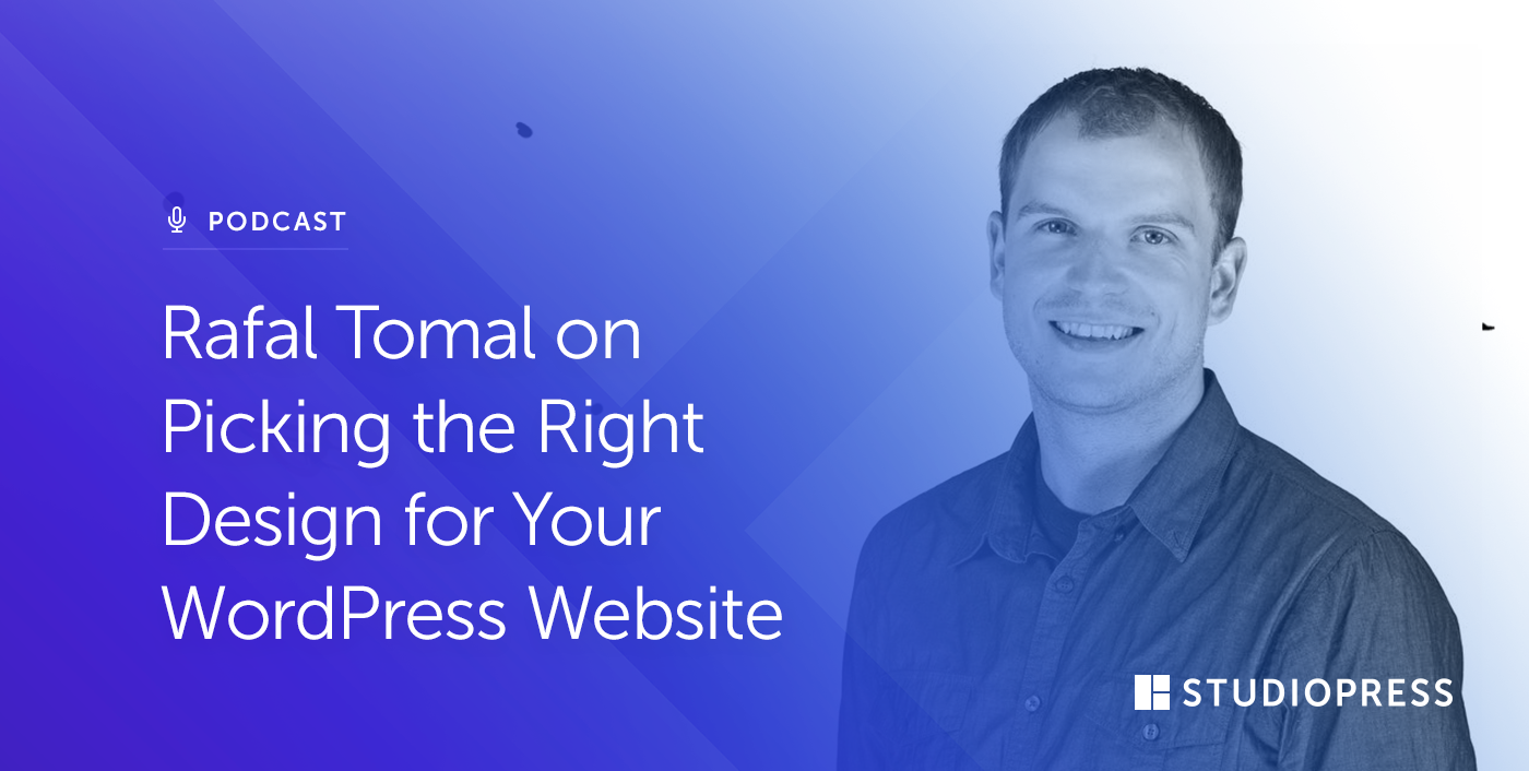 Rafal Tomal on Picking the Right Design for Your WordPress Website