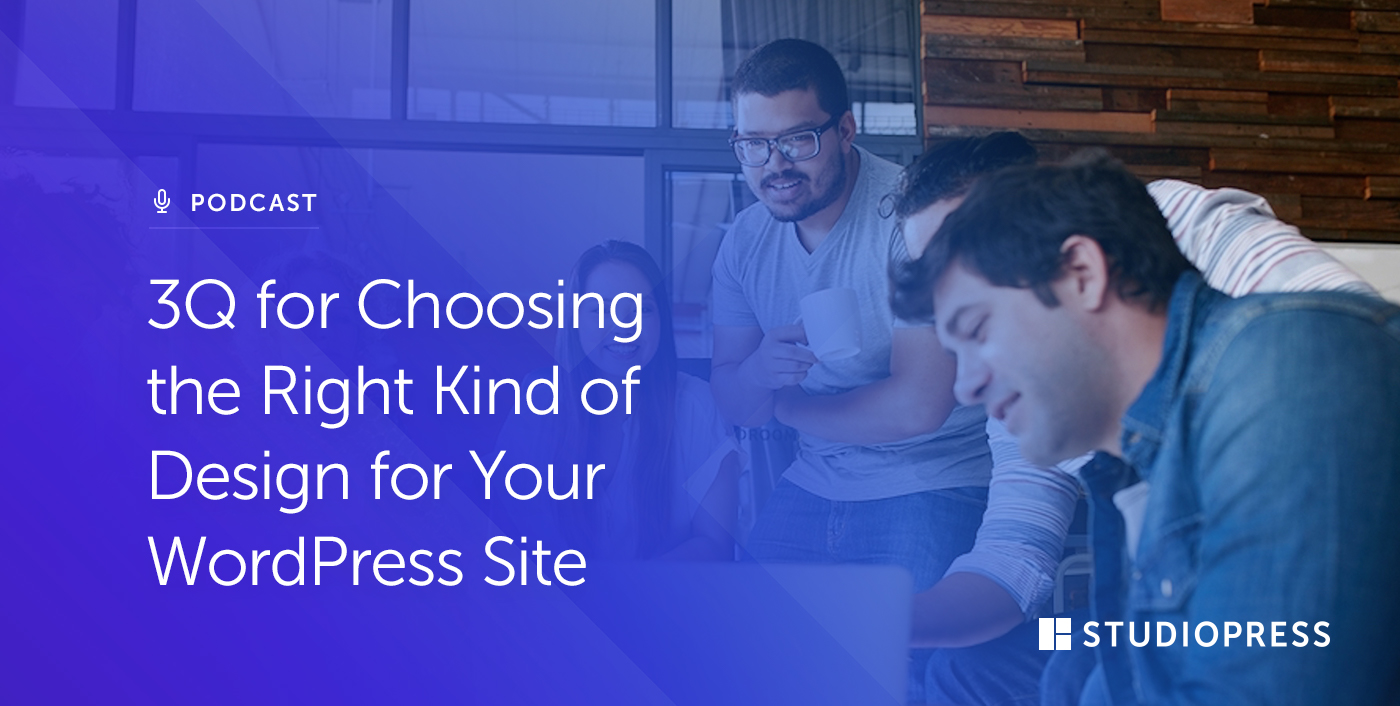 3Q for Choosing the Right Kind of Design for Your WordPress Site