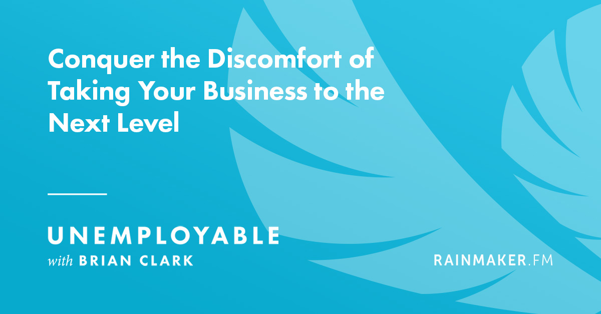 Conquer the Discomfort of Taking Your Business to the Next Level