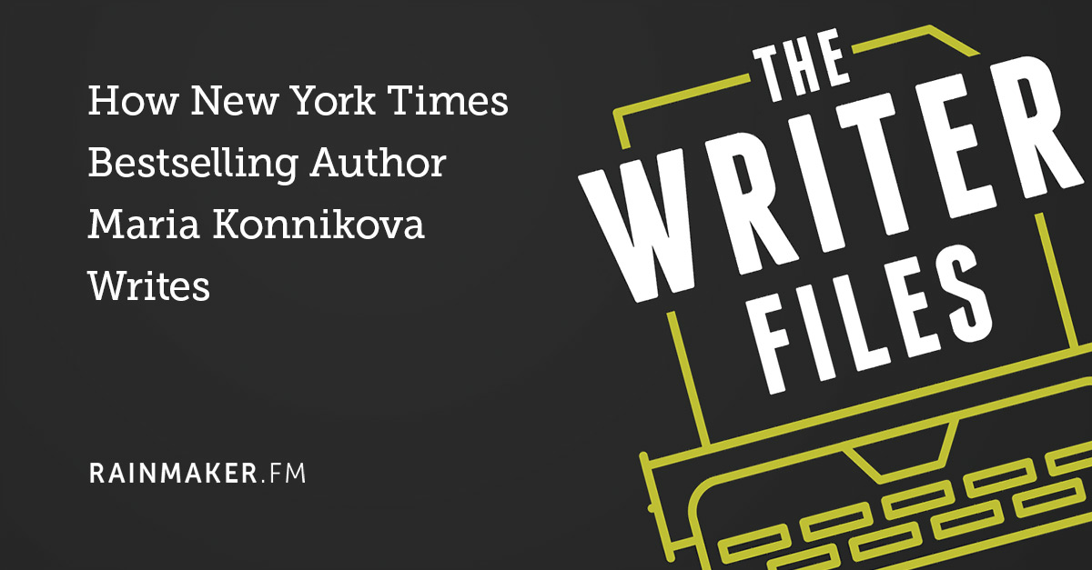 How New York Times Bestselling Author Maria Konnikova Writes