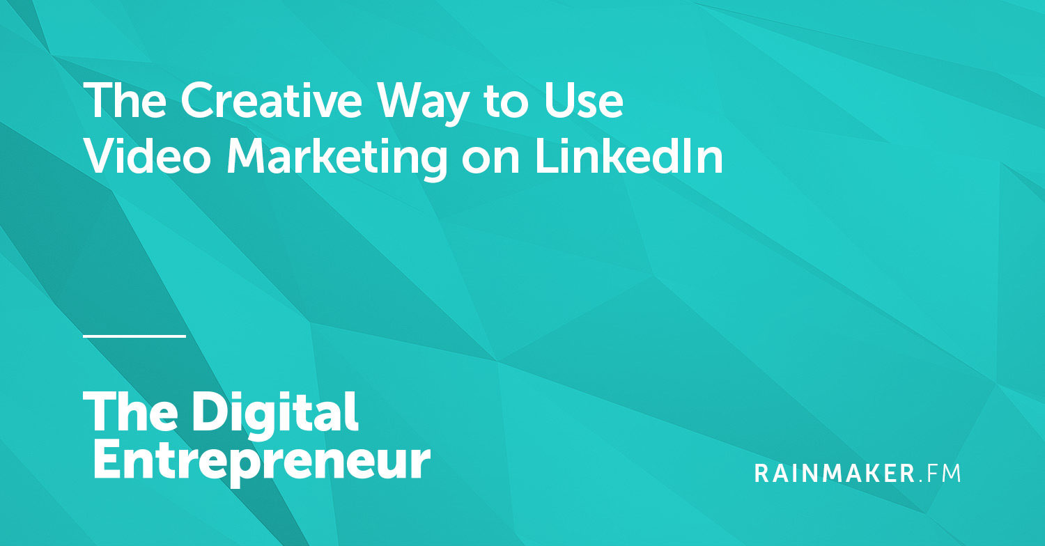 The Creative Way to Use Video Marketing on LinkedIn