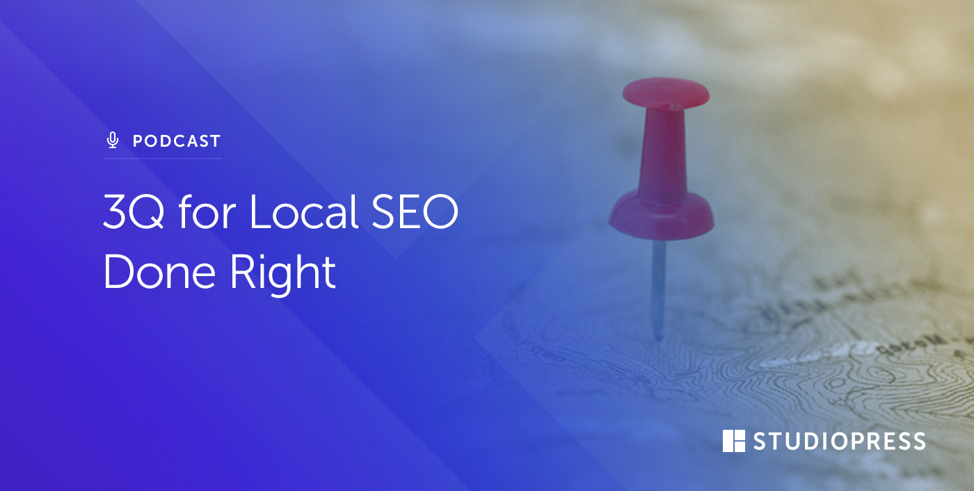3Q for Local SEO Done Right