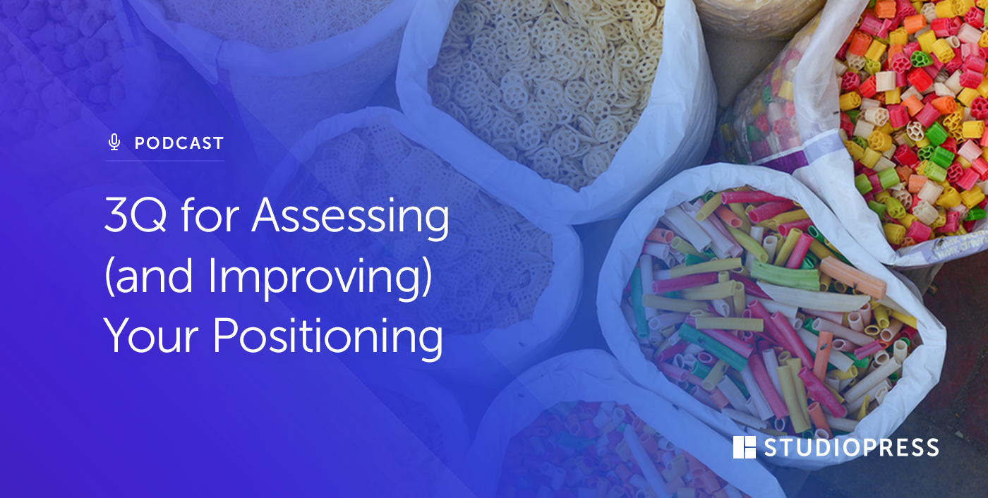 3Q for Assessing (and Improving) Your Positioning