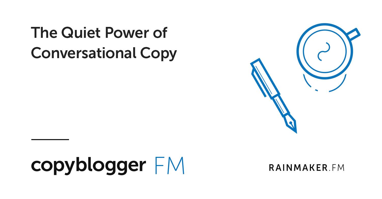 The Quiet Power of Conversational Copy