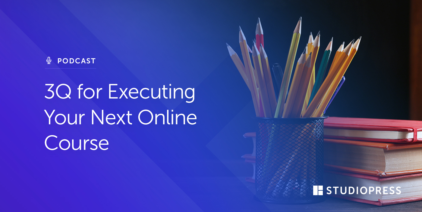 3Q for Executing Your Next Online Course
