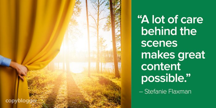 """A lot of care behind the scenes makes great content possible."" – Stefanie Flaxman"