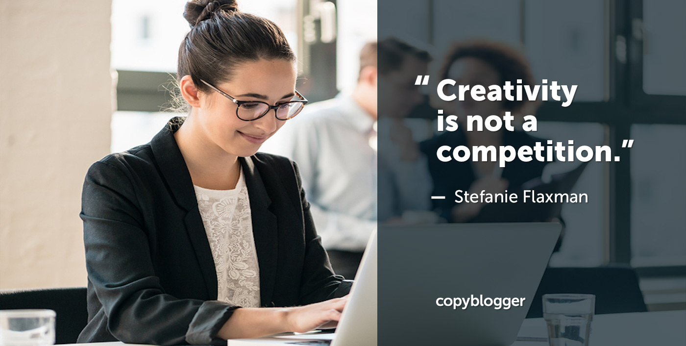 Creativity is not a competition.