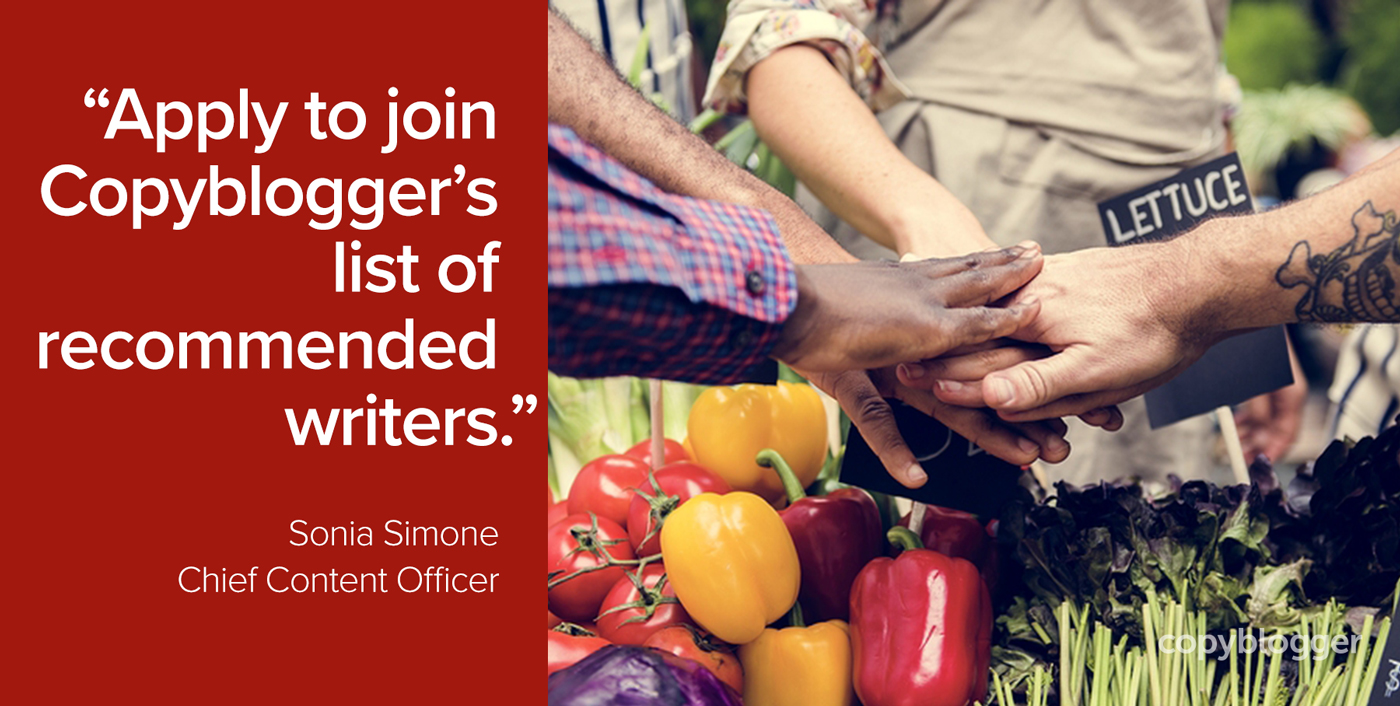 Apply to join Copyblogger's list of recommended writers. Sonia Simone, Chief Content Officer