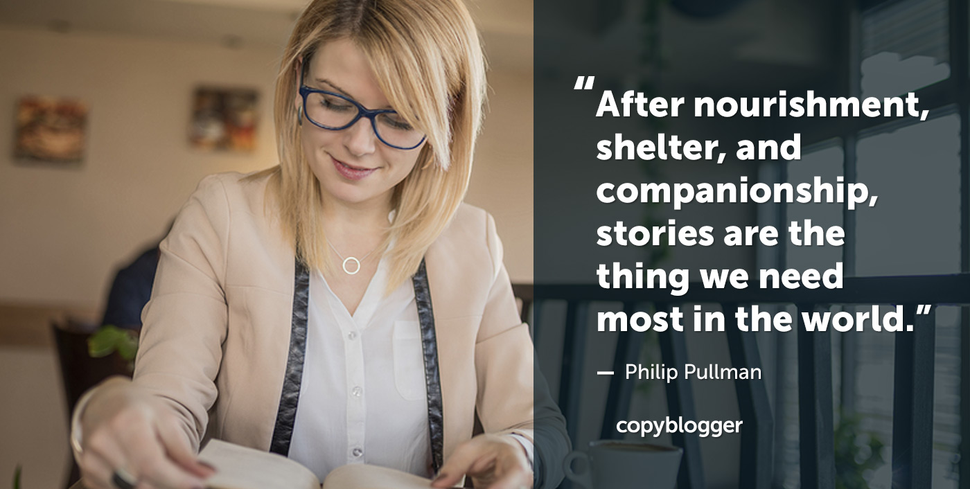 """After nourishment, shelter, and companionship, stories are the thing we need most in the world."" - Philip Pullman"