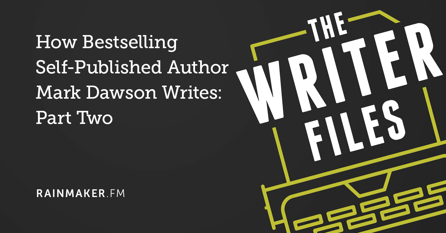 How Bestselling Self-Published Author Mark Dawson Writes: Part Two