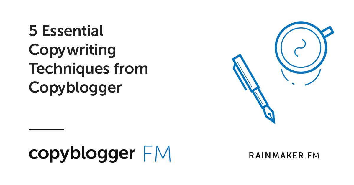 5 Essential Copywriting Techniques from Copyblogger