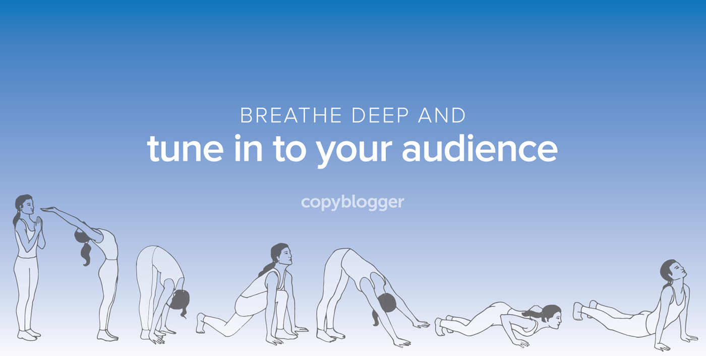 Breathe deep and tune in to your audience