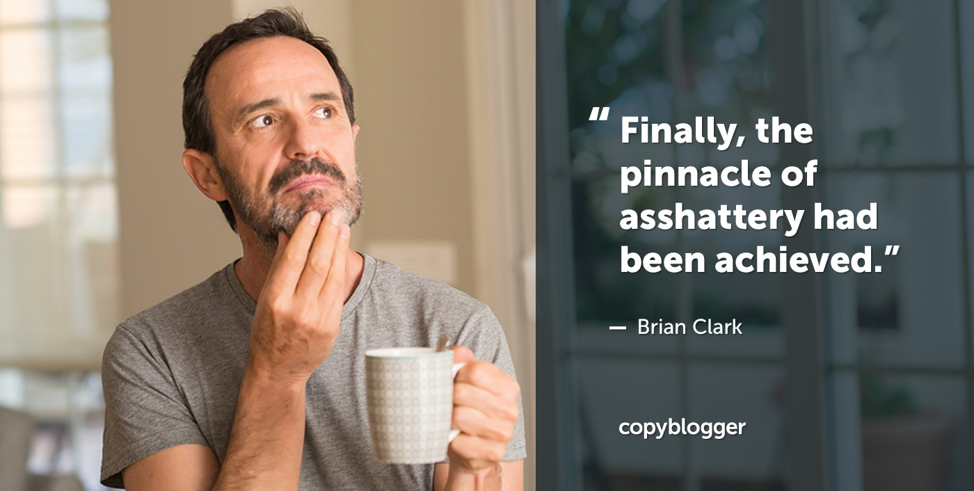 """Finally, the pinnacle of asshattery had been achieved."" – Brian Clark"