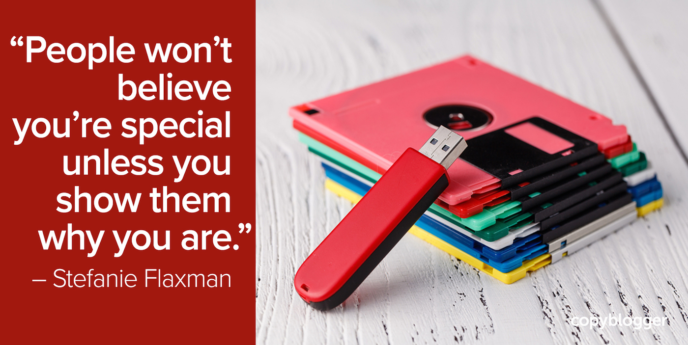 """""""People won't believe you're special unless you show them why you are."""" – Stefanie Flaxman"""