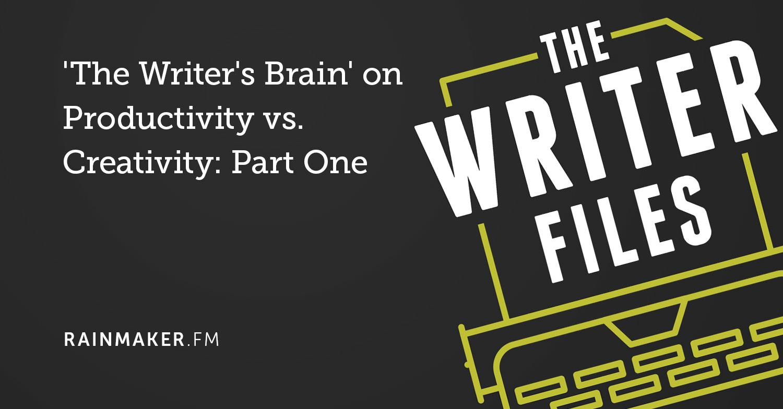 'The Writer's Brain' on Productivity vs. Creativity: Part One