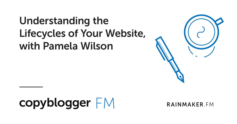 Understanding the Lifecycles of Your Website, with Pamela Wilson