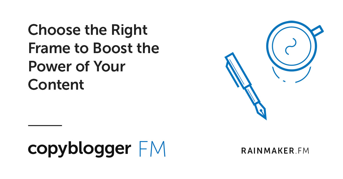 Choose the Right Frame to Boost the Power of Your Content