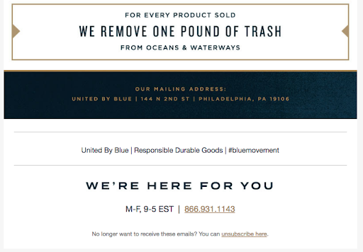 United by Blue sells outdoor gear that's reliable and durable. In their email footer, the business includes the motto they live by, staying on brand. They also make it easy for their customers to get help by including their phone number and hours of business. Everything is organized, easy to find, and they have their hashtag to find them on social media.