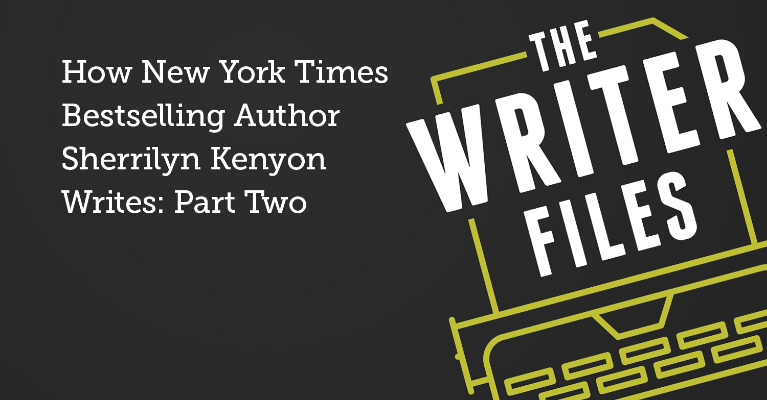 How New York Times Bestselling Author Sherrilyn Kenyon Writes: Part Two