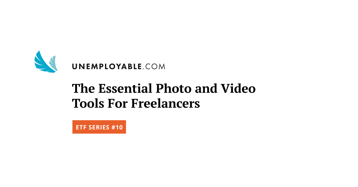 The Essential Photo and Video Tools For Freelancers