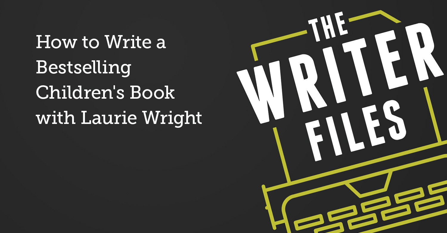 How to Write a Bestselling Children's Book with Laurie Wright