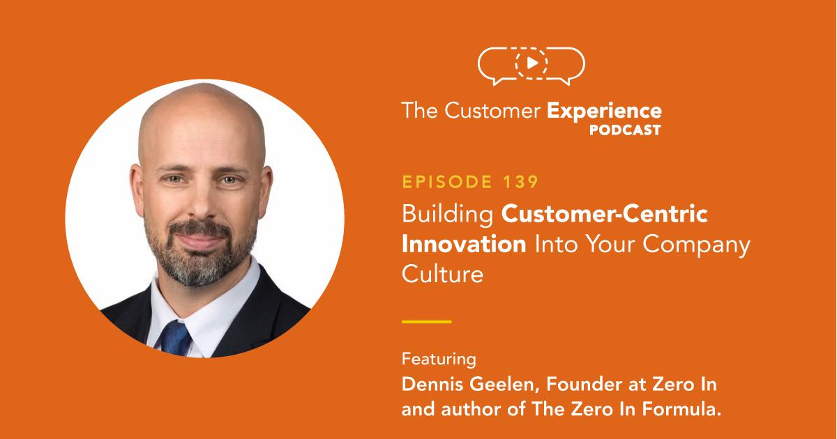 Dennis Geelen, customer-centric innovation, CCI, innovative, customer centric, customer centricityZero In, Zero In Formula, author, consultant